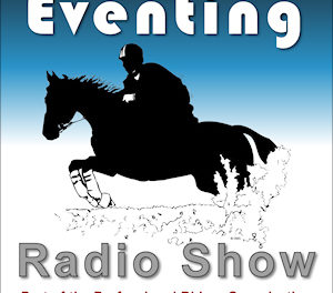 Eventing 436 by Bit of Britain – All Hosts Round Table:  New FEI Rules, New Four Star Affects, Indoor Eventing, Prize Money Progress