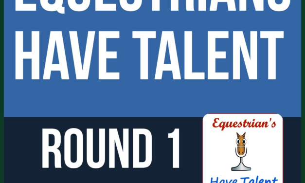 474 – Equestrians Have Talent Round One