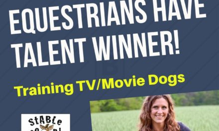 Stable Scoop 479 – Equestrian Have Talent Winner Announced, Training Movie Dogs and the Olympia Tall Show Boot